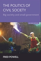 The politics of civil society: Big society and small government