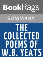 The Collected Poems of W.B. Yeats Characters by William Butler Yeats Summary & Study Guide by BookRags