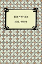 The New Inn, or, The Light Heart by Ben Jonson