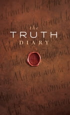 The Truth Diary by Dennis Carothers