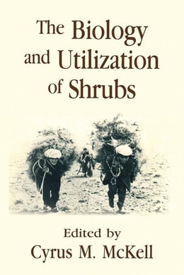 Book The biology and utilization of shrubs by McKell, Cyrus