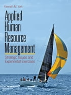 Applied Human Resource Management: Strategic Issues and Experiential Exercises by Kenneth M. York