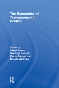 The Economics of Transparency in Politics