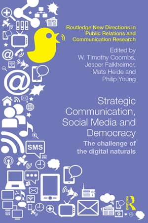 Strategic Communication,  Social Media and Democracy The challenge of the digital naturals