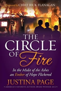 The Circle of Fire: In the Midst of the Ashes an Ember of Hope Flickered