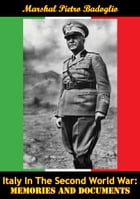 Italy In The Second World War: Memories And Documents by Marshal Pietro Badoglio