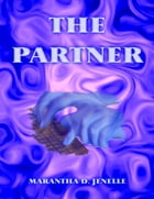 The Partner by Marantha D. Jenelle
