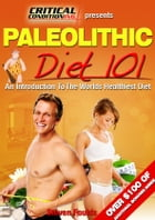 Paleolithic Diet 101 by Steve Foulds