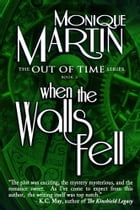 When the Walls Fell: (Out of Time #2) by Monique Martin