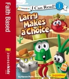 Larry Makes a Choice by Karen Poth