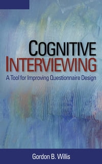 Cognitive Interviewing: A Tool for Improving Questionnaire Design
