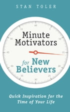 Minute Motivators for New Believers by Stan Toler