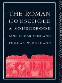 The Roman Household: A Sourcebook