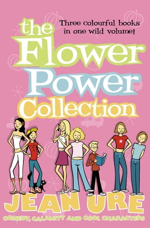 The Flower Power Collection by Jean Ure