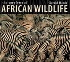 The Very Best of African Wildlife by Gerald Hinde