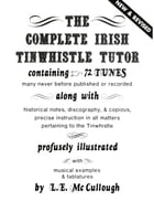 The Complete Irish TinWhistle Tutor (New & Revised) by L.E. McCullough