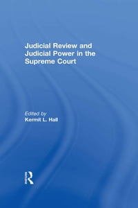 Judicial Review and Judicial Power in the Supreme Court: The Supreme Court in American Society