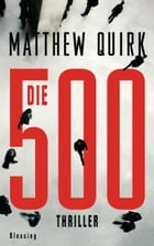 Die 500 by Matthew Quirk
