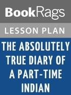 The Absolutely True Diary of a Part-time Indian Lesson Plans by BookRags