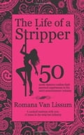 The Life of a Stripper. 50 Exotic Dancers Confess Their Personal Experiences in the Adult Entertainment Industry d2f15f11-5e70-4454-aed2-13681c6b364a