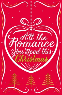 Book All the Romance You Need This Christmas: 5-Book Festive Collection by Lynn Marie Hulsman
