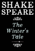 The Winter's Tale: A Comedy by William Shakespeare