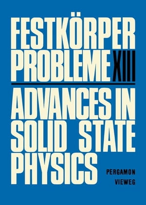 Festk�rper Probleme: Plenary Lectures of the Divisions Semiconductor Physics,  Surface Physics,  Low Temperature Physics,  High Polymers,  Thermodynamics