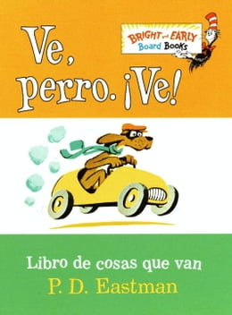 Book Ve, Perro. Ve!: Go, Dog. Go! by P.D. Eastman
