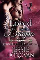 Loved by the Dragon by Jessie Donovan