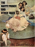 THE HAPPY PRINCE AND OTHER TALES by Oscar Fingal O'Flahertie Wills Wilde