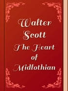 The Heart of Midlothian by Walter Scott