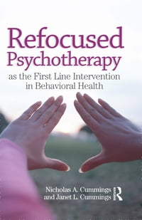 Refocused Psychotherapy as the First Line Intervention in Behavioral Health