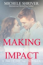 Making an Impact: Men of the Ice, #6 by Michele Shriver