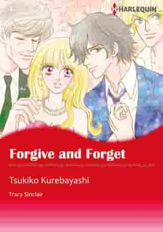 Forgive and Forget (Harlequin Comics): Harlequin Comics by Tracy Sinclair
