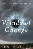 Winds of Change: Book #2 in the four part Source Series by Tracy McCutcheon