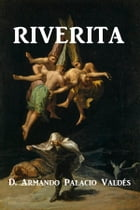 Riverita by D. Armando Palacio Valdes