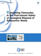 Considering Timescales in the Post-closure Safety of Geological Disposal of Radioactive Waste by Collective