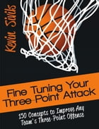 Fine Tuning Your Three-Point Attack: Fine Tuning Series, #5 by Kevin Sivils