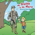 My Daddy Is My Hero 687c4637-2686-4219-a283-f7043302e7ac