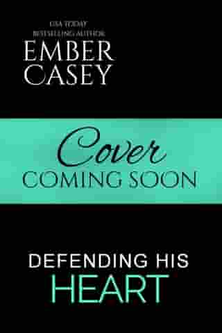 Defending His Heart: An Action-Adventure Romance by Ember Casey