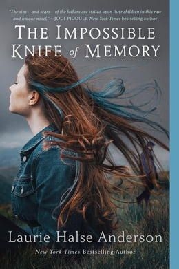 Book The Impossible Knife of Memory by Laurie Halse Anderson