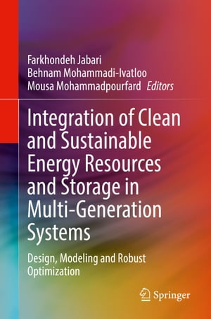 Integration of Clean and Sustainable Energy Resources and Storage in Multi-Generation Systems: Design, Modeling and Robust Optimization