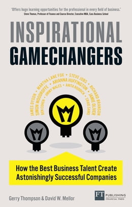 Book Inspirational Gamechangers: Business Lessons From Inspirational Leaders by Gerry Thompson