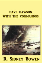 Dave Dawson with the Commandos by Robert Sydney Bowen