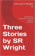 Three Stories by SR Wright