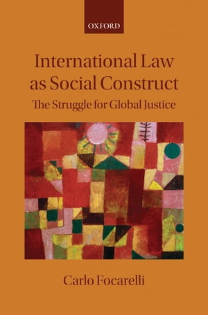 International Law as Social Construct The Struggle for Global Justice