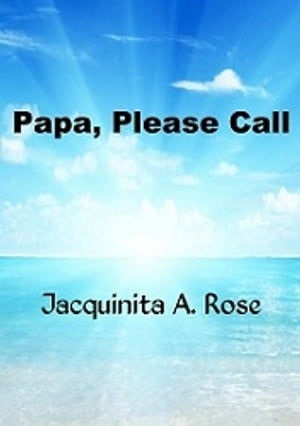 Papa,  Please Call A Short Story