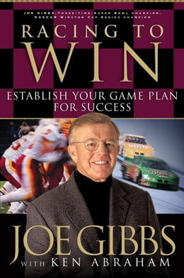 Book Racing to Win: Establish Your Gameplan for Success by Joe Gibbs
