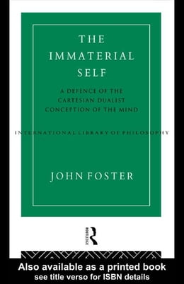 Book The Immaterial Self by Foster, John