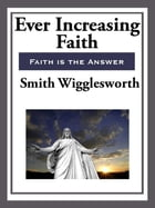 Ever Increasing Faith by Samuel Wigglesworth